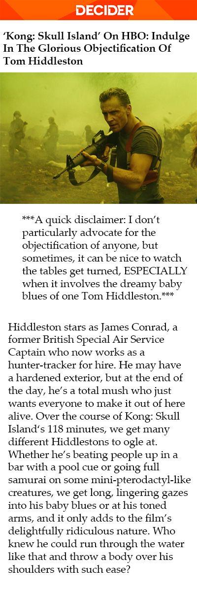 'Kong: Skull Island' On HBO: Indulge In The Glorious Objectification Of Tom Hiddleston. Link: https://decider.com/2017/11/25/kong-skull-island-on-hbo-indulge-in-the-glorious-objectification-of-tom-hiddleston/?utm_campaign=SocialFlow&utm_source=DeciderTwitter&utm_medium=SocialFlow