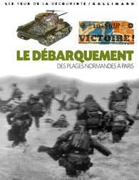 Le débarquement - Histoire et civilisations - Les Yeux de la Découverte - GALLIMARD JEUNESSE - Site Gallimard