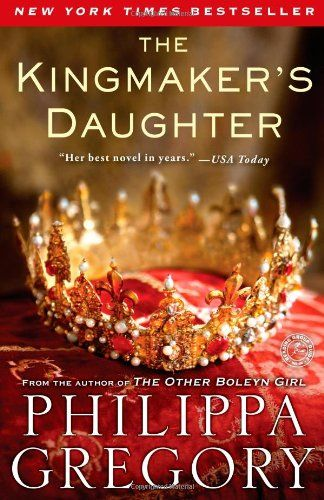 The Kingmaker's Daughter (The Cousins' War) by Philippa Gregory