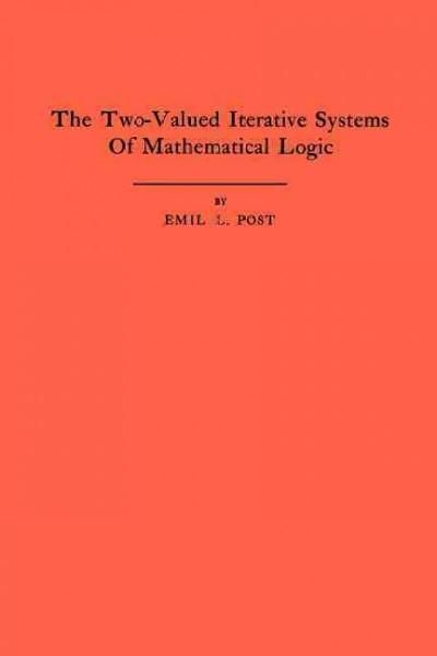 The Two-Valued Iterative Systems of Mathematical Logic