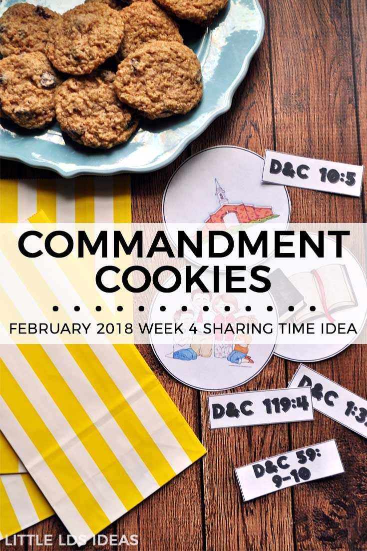 "February 2018 Week 4 Sharing Time Idea: If I Keep the Commandments, I Can Live With Heavenly Father Again. Commandments Sharing Time. Help the children learn about the 'sweet' blessings of keeping the commandments with this fun ""Commandment Cookies"" idea from Little LDS Ideas. #LDS #LDSSharingTime #LDSPrimary via @https://www.pinterest.com/littleldsideas/"