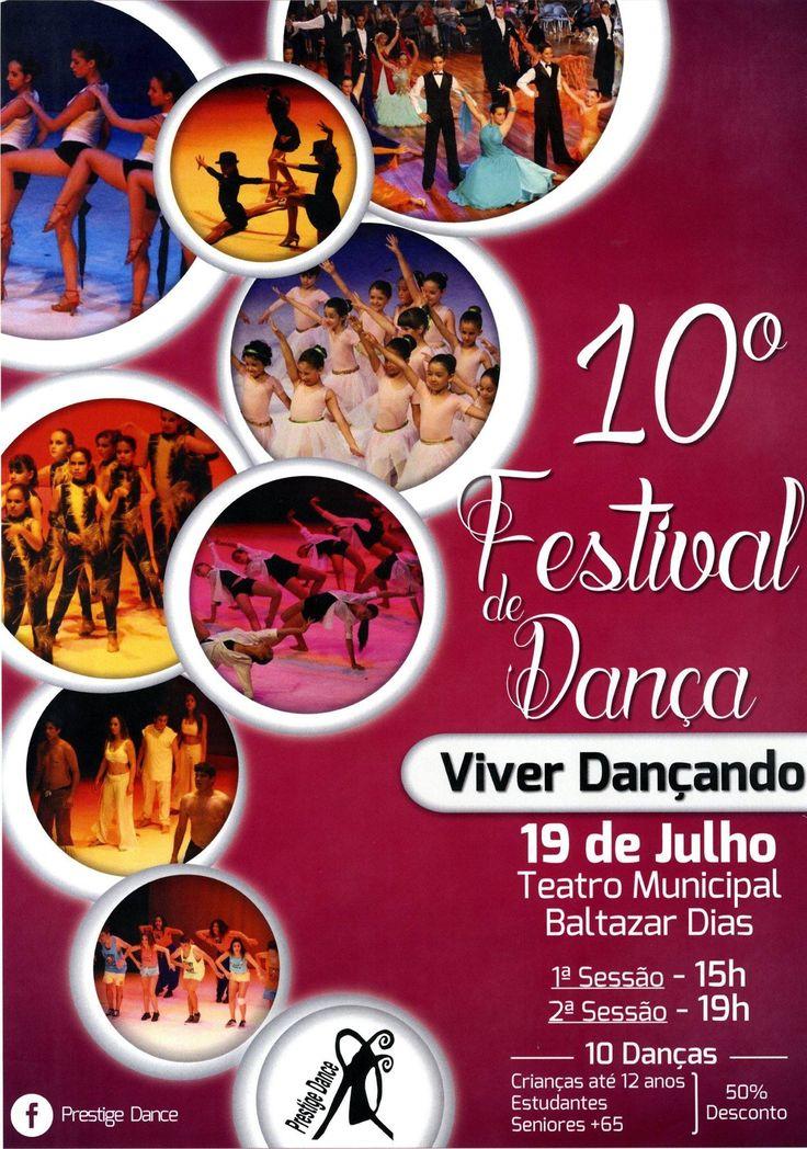 """10º Festival de Dança """"VIVER DANÇANDO""""   Prestige Dance Domingo, 19 de Julho às 15h e às 19h no Teatro Municipal Baltazar Dias Bilhetes 10€"""