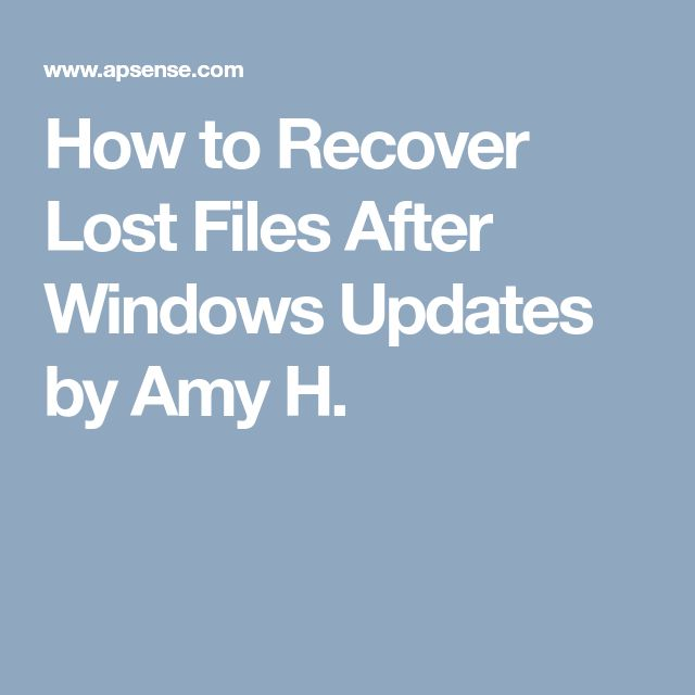 How to Recover Lost Files After Windows Updates by Amy H.