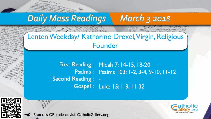 Catholic Mass Readings for 2018 March 3 - Saturday. A source to read, reflect and discuss the Daily readings, Daily Mass, 2018 Liturgy, 2018 Missal and Bible readings for Catholic Mass. Lenten Weekday / Katharine Drexel, Virgin, Religious Founder