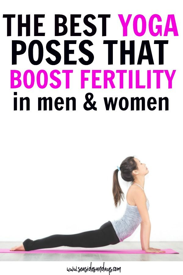 The Best Yoga Poses For Male Female Fertility Fertility Yoga Poses Fertility Yoga Cool Yoga Poses