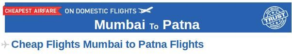 Mumbai to Patna Flight Tickets- Book your air tickets from Mumbai to Patna at affordable prices through Goibibo.com. here are many airlines which provide connecting flight from Mumbai to Patna like Jet Airways, Indigo, Air India etc. At Goibibo, you can check the airfares, arrival and departure time of flights and then book your air tickets accordingly.