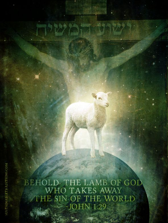 "Christ Our Passover Lamb, ""Behold the Lamb of God who takes away the sin of the world"" (John 1:29)."