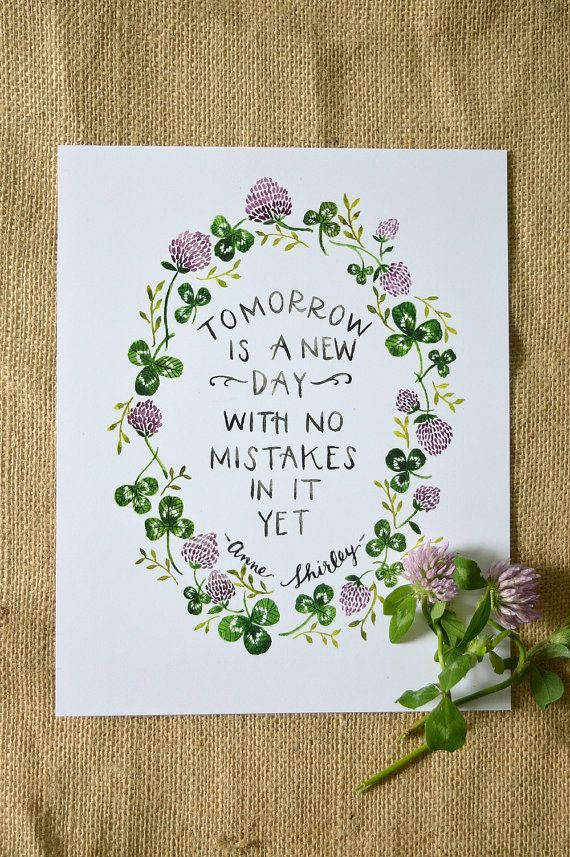 Anne of Green Gables Quote/ Watercolor Quote Art/ Motivational Quote/ Tomorrow is a New Day- 8x10  This is an 8x10 print of my original