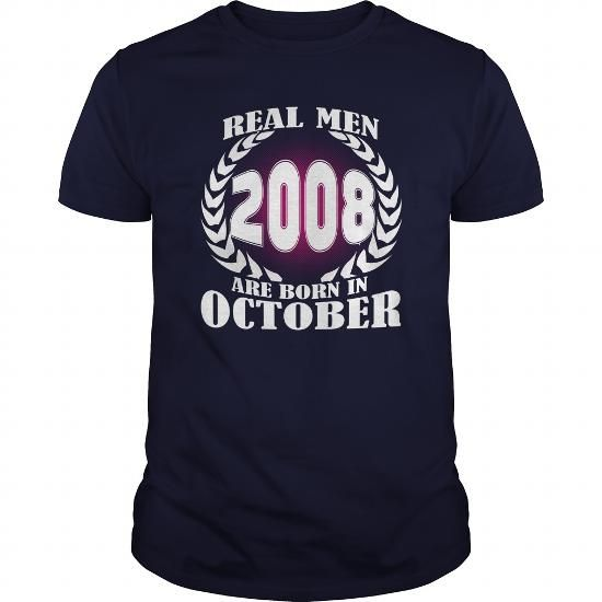 October 2008 Shirts Real Men are born in October 2008 Tshirts Sunfrog Guys tees Hoodie Vneck Tank top Shirt for Men #2008 #tshirts #birthday #gift #ideas #Popular #Everything #Videos #Shop #Animals #pets #Architecture #Art #Cars #motorcycles #Celebrities #DIY #crafts #Design #Education #Entertainment #Food #drink #Gardening #Geek #Hair #beauty #Health #fitness #History #Holidays #events #Home decor #Humor #Illustrations #posters #Kids #parenting #Men #Outdoors #Photography #Products #Quotes…