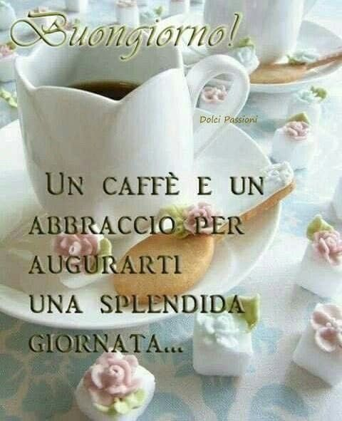 962 best buongiorno images on pinterest mornings for Top immagini buongiorno