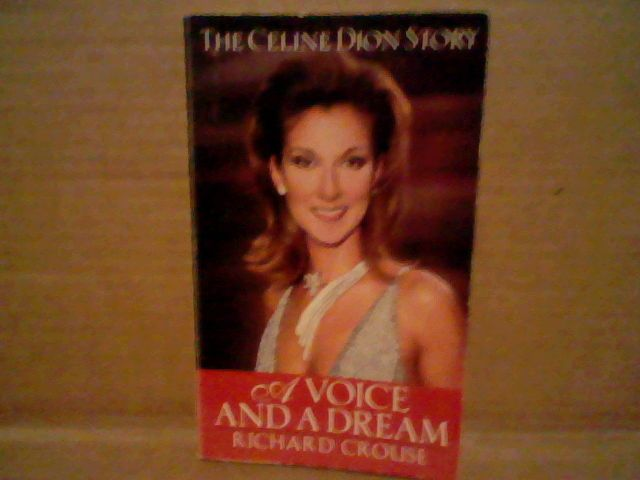A Voice and a Dream: The Celine Dion Story paperback biography :)