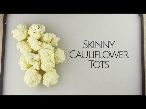 Skinny Cauliflower Tots - The Table