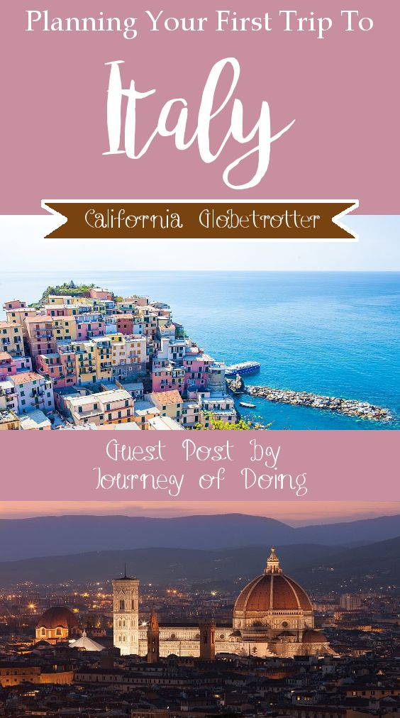 Planning Your First Trip to Italy - Tips for Your First Trip to Italy - Italy Travel Tips - Things You Should Know for Your Trip to Italy - Best Way to See Italy for the First Time: Guest Post by Journey of Doing - California Globetrotter