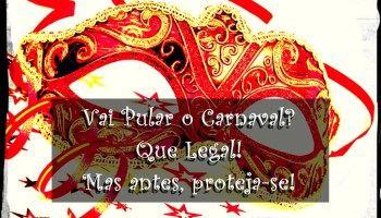 Vai Pular o Carnaval? Que Legal!