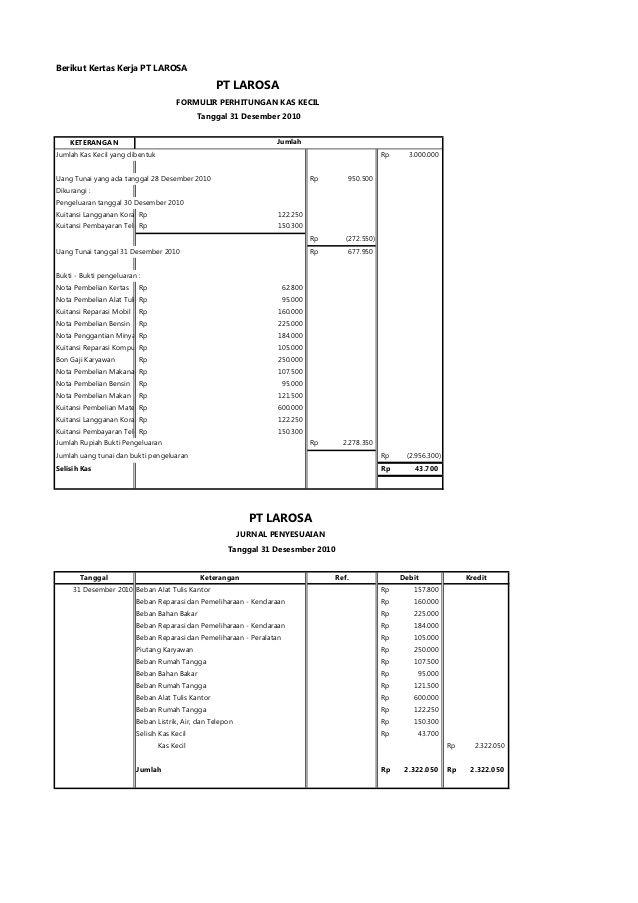 Berikut Kertas Kerja PT LAROSA KETERANGAN Jumlah Kas Kecil yang dibentuk 3.000.000Rp Uang Tunai yang ada tanggal 28…
