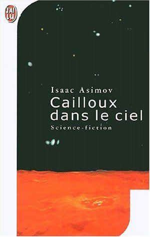 Cailloux dans le ciel - Isaac Asimov