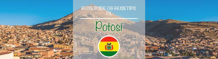 Reiseguide og reisetips til Potosí.