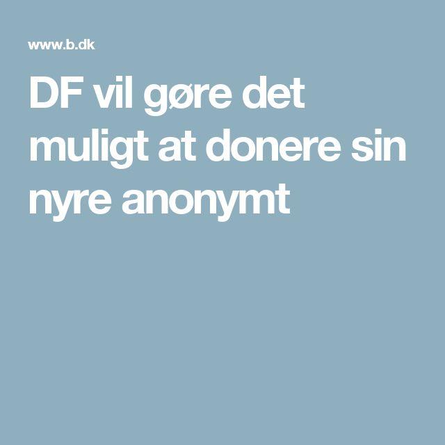 DF vil gøre det muligt at donere sin nyre anonymt