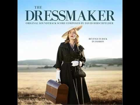 The Dressmaker (Original Motion Picture Soundtrack) - David Hirschfelder - YouTube