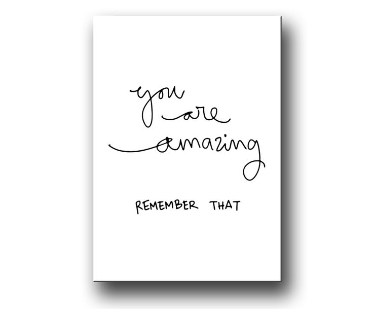 """You are amazing remember that"" tavla / poster / affisch"