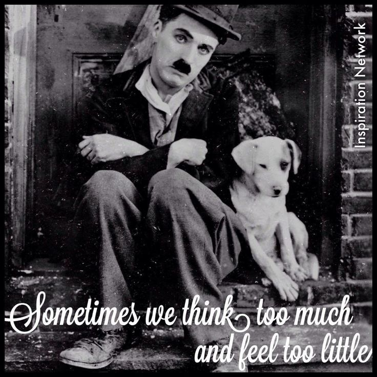 """""""Sometimes we think too much and feel too little."""" ~Charlie Chaplin #quote"""