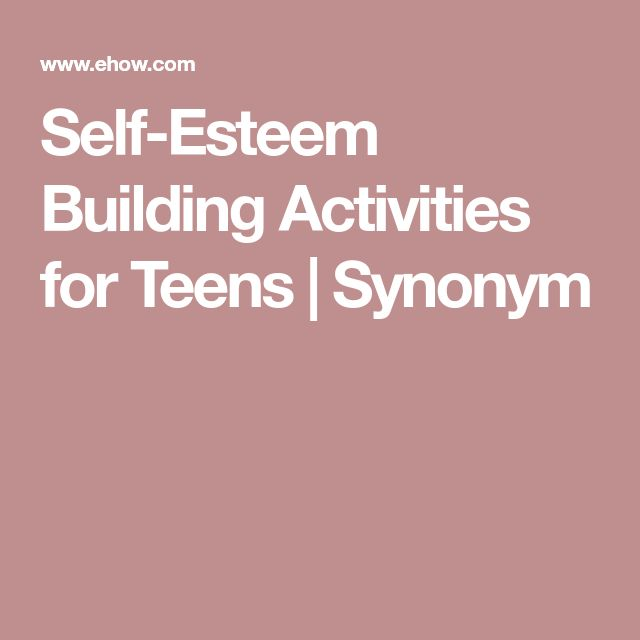 Self-Esteem Building Activities for Teens | Synonym