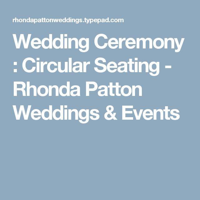 Wedding Ceremony : Circular Seating - Rhonda Patton Weddings & Events
