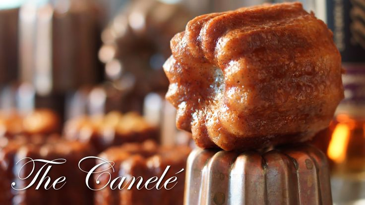The Canelé Recipe  - Bruno Albouze - THE REAL DEAL