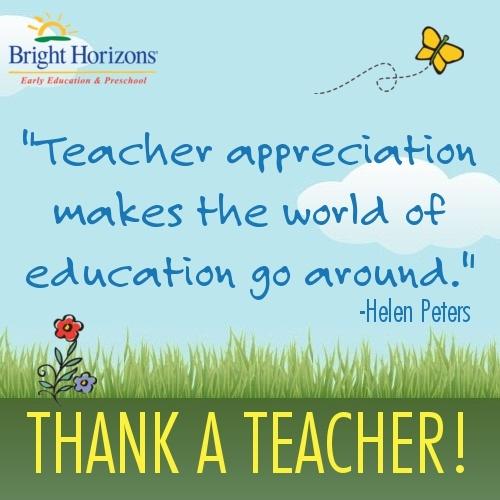 Bright Horizons Teacher Appreciation: https://appreciation.brighthorizons.com/   Thank A Teacher!