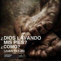 """Juan 13.1-20 """"¿Dios lavando mis pies? ¿Cómo?"""" by SemillaMTY on SoundCloud"""