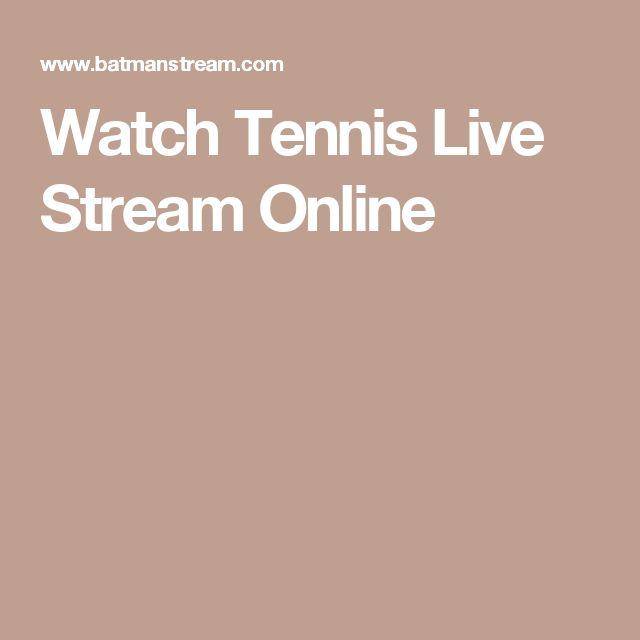 Watch Tennis Live Stream Online