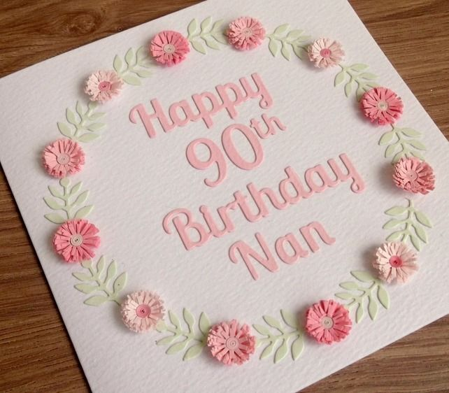 Happy 90th Birthday Nan Card Paper Quilling 80th Birthday Cards Homemade Birthday Cards 90th Birthday Cards