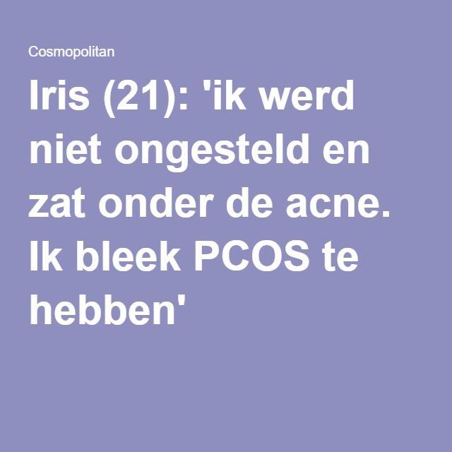 Iris (21): 'ik werd niet ongesteld en zat onder de acne. Ik bleek PCOS te hebben'