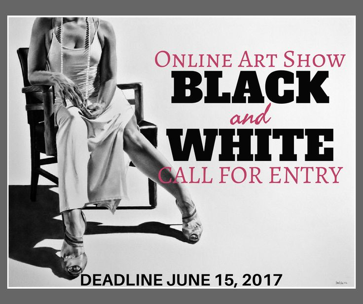 """""""BLACK AND WHITE"""" CALL FOR ENTRY - ONLINE ART SHOW - DEADLINE JUNE 15, 2017 - THEME- """"Black and White"""" Sometimes a monochrome pallet can say more than a full spectrum of color and create a striking contrast. We would like to see your work that is composed of black, white, and shades in between. https://www.theartlist.com/art-calls/black-and-white-call-for-entry-online-art-show"""