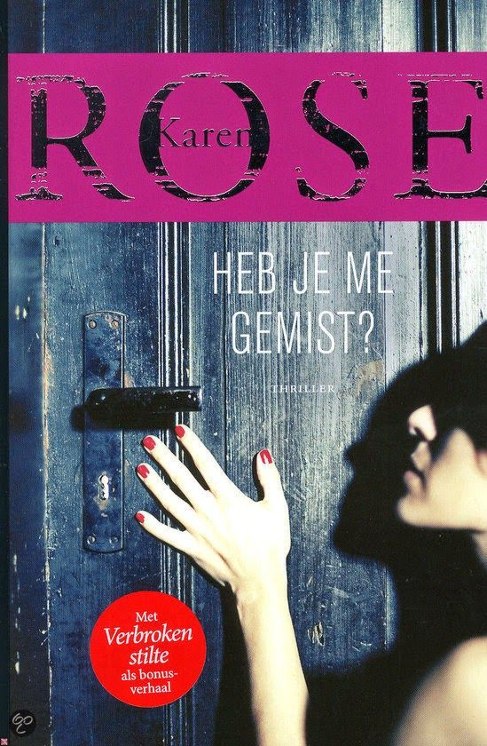 *Sprakeloos ...: Karen Rose - Heb je me gemist?