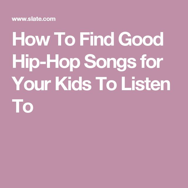How To Find Good Hip-Hop Songs for Your Kids To Listen To