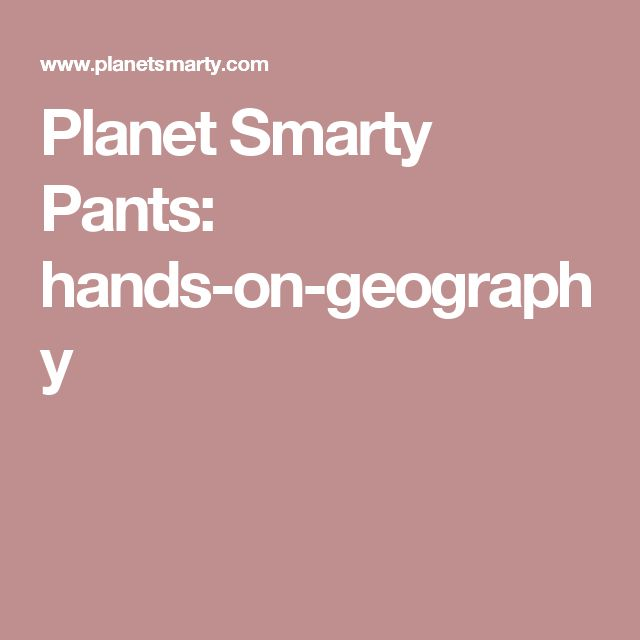 Planet Smarty Pants: hands-on-geography