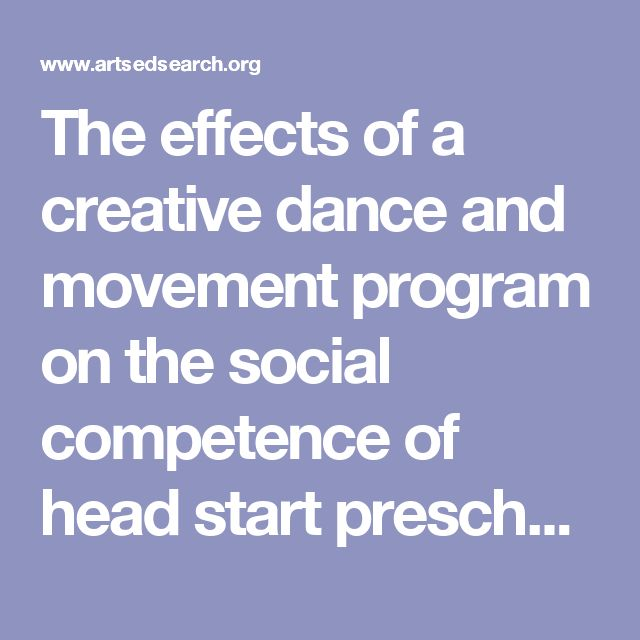 The effects of a creative dance and movement program on the social competence of head start preschoolers.