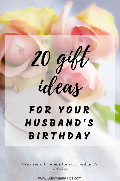 Creative And Romantic Gift Ideas To Celebrate Your Husbands Birthday