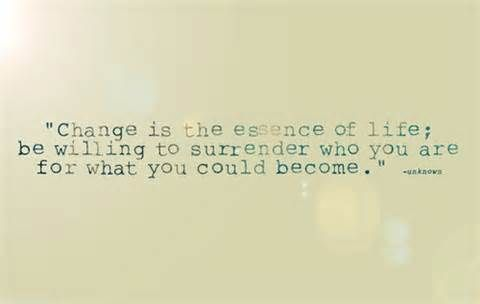 change is the essence of life; be willing to surrender who you are for what you could become. #quote