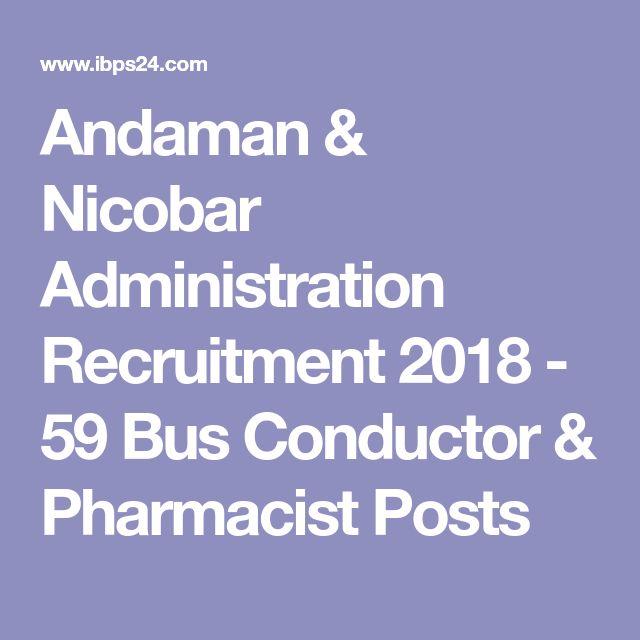 Andaman & Nicobar Administration Recruitment 2018 - 59 Bus Conductor & Pharmacist Posts