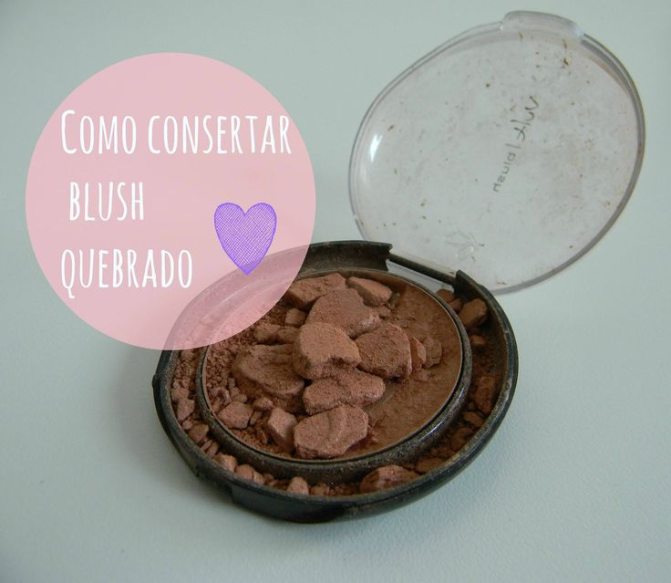 Como Consertar Blush Quebrado | por Luciana Aragão