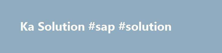 Ka Solution #sap #solution http://auto-car.nef2.com/ka-solution-sap-solution/  # Curso 99517 – Academia Oficial SAP Basis A Academia Oficial SAP de Basis é destinada a Administradores de Sistemas, Infraestrutura e Bancos de Dados além de Consultores de Tecnologia da Informação. A Academia de Basis é formada pelos cursos TADM10, TADM12 e TADM51 e prepara o aluno para executar tarefas de administração do sistema SAP e a tornar-se um Consultor de Tecnologia Certificado SAP em Netweaver AS…