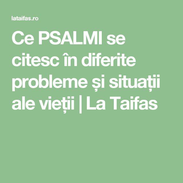 Ce PSALMI se citesc în diferite probleme și situații ale vieții | La Taifas