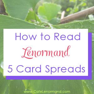 How to Read Lenormand 5 Card Spreads