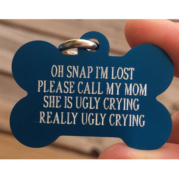 Personalized Pet Tags, Really ugly crying, Oh Snap, dog id tag, custom pet tags, Pet id tags, 7 colors available! - info on back by EastcoastEngraving on Etsy https://www.etsy.com/listing/560299159/personalized-pet-tags-really-ugly-crying