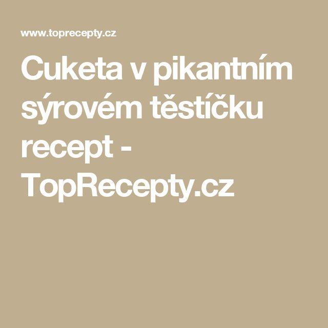 Cuketa v pikantním sýrovém těstíčku recept - TopRecepty.cz