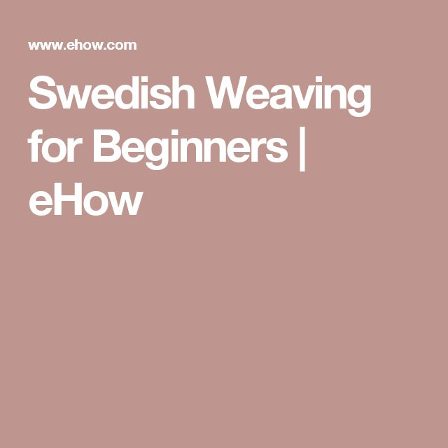 Swedish Weaving for Beginners | eHow