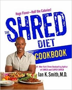 The Shred Diet Cookbook by Ian K Smith MD - accompanies the SHRED and Super SHRED diet books.