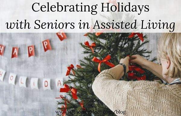 Although they don't live at home, we can still spend the holidays with seniors in assisted living. Learn how to celebrate this year.
